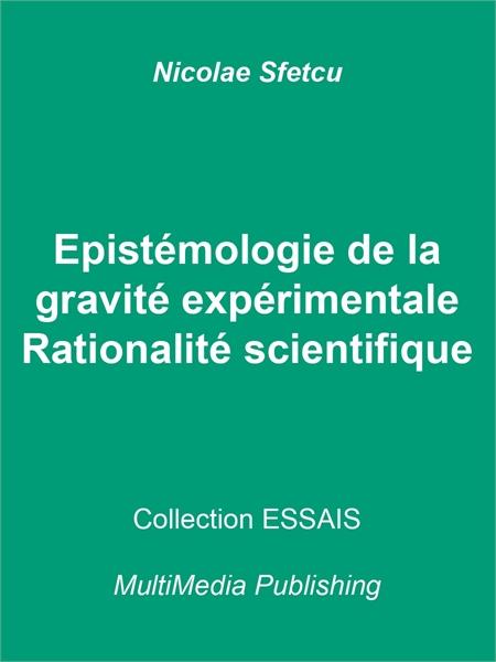 Epistémologie de la gravité expérimental... by Sfetcu, Nicolae