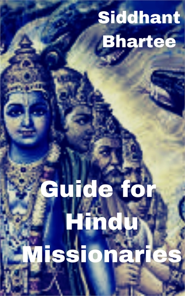 Guide for Hindu Missionaries by Bhartee, Siddhant