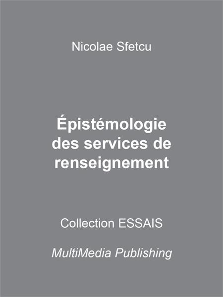 Épistémologie des services de renseignem... by Sfetcu, Nicolae