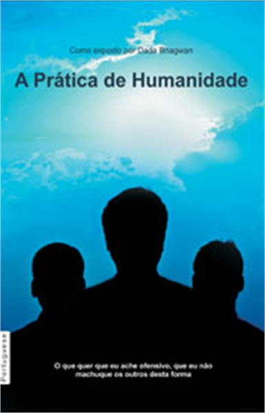The Practice Of Humanity (In Portuguese) by Bhagwan, Dada