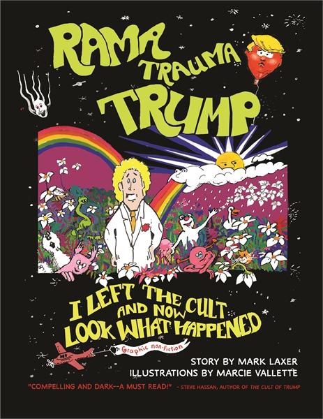 Rama Trauma Trump : I Left the Cult and ... by Laxer, Mark, Eliot