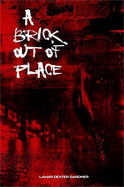 A Brick Out of Place : My Rite Of Passag... by Gardner, Lamar, D