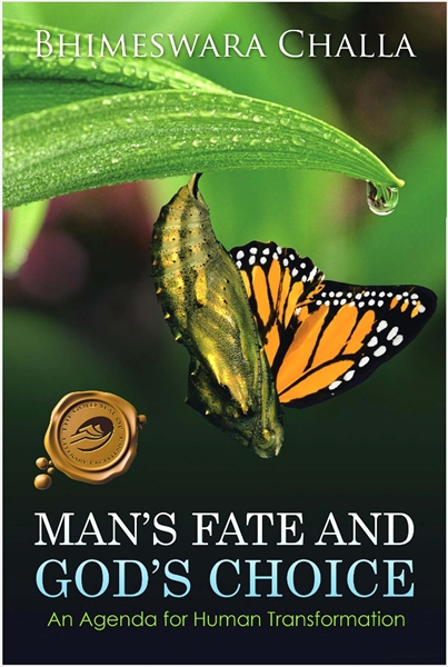 Man's Fate and God's Choice: An Agenda f... by Challa, Bhimeswara