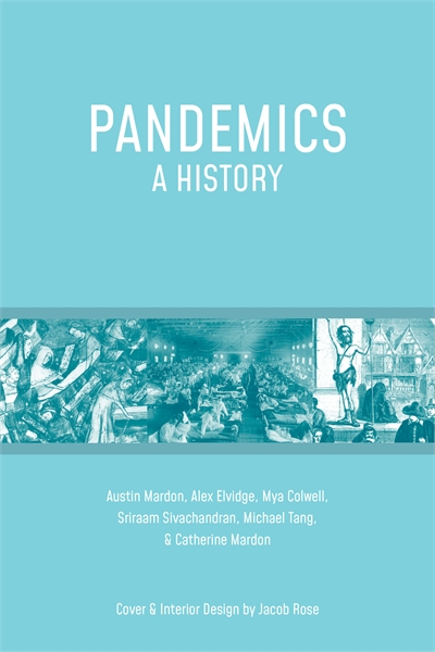 Pandemics: A History by Elvidge, Alex