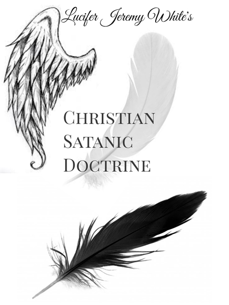Christian Satanic Doctrine by White, Lucifer, Jeremy