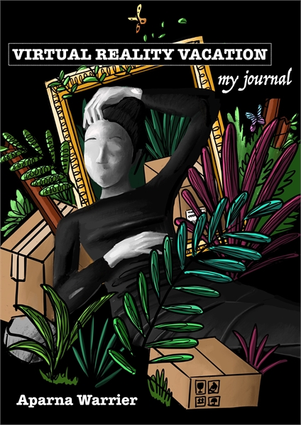 Virtual Reality Vacation: My Journal by Warrier, Aparna