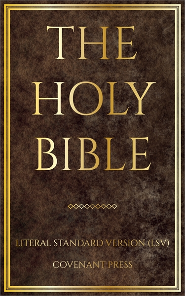 The Holy Bible: Literal Standard Version... by Press, Covenant