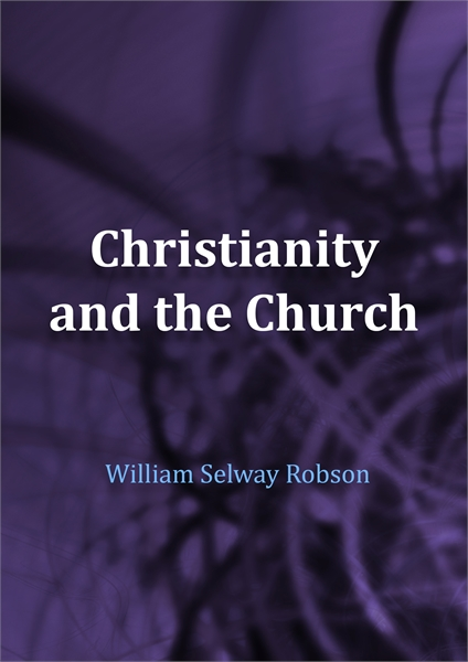 Christianity and the Church by Robson, William, Selway