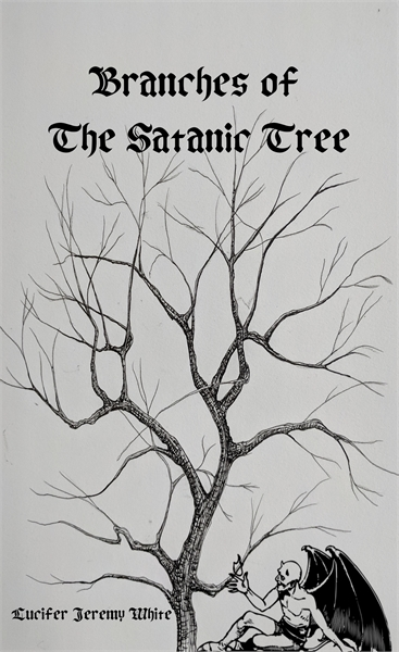 Branches of the Satanic Tree by White, Lucifer, Jeremy