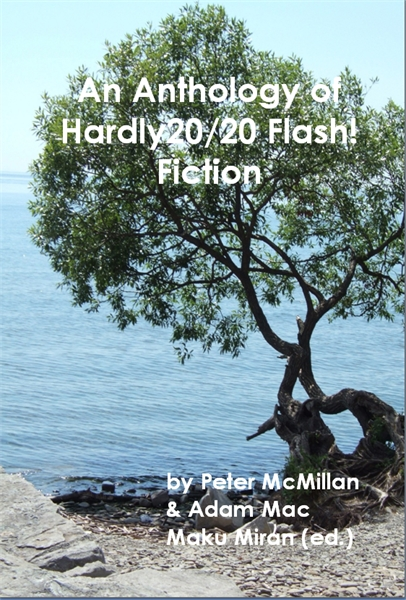 An Anthology of Hardly 20/20 Flash! Fict... by McMillan, Peter