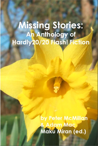 Missing Stories: An Anthology of Hardly ... by McMillan, Peter