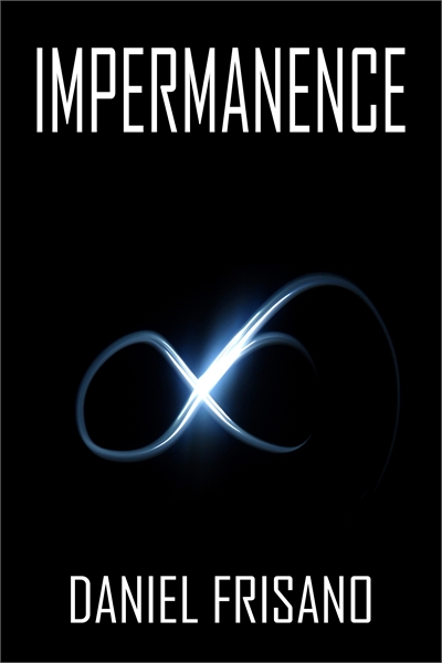 Impermanence : A novella about the futur... by Frisano, Daniel