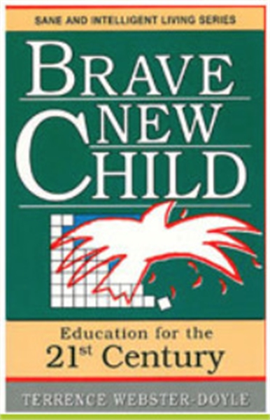 Brave New Child by Webster-Doyle, Terrence, Dr.