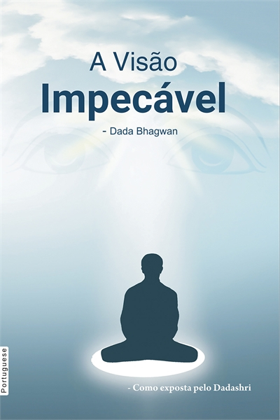 The Flawless Vision (In Portuguese) by Bhagwan, Dada