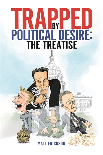 Trapped by Political Desire by Erickson, Matt, R.