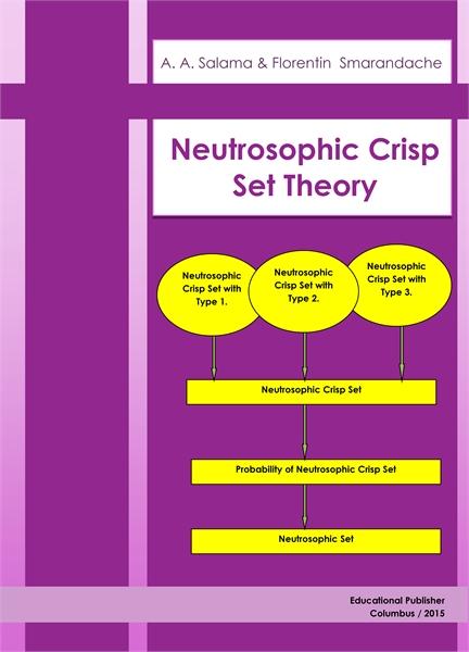 Neutrosophic Crisp Set Theory by Salama, A. A.