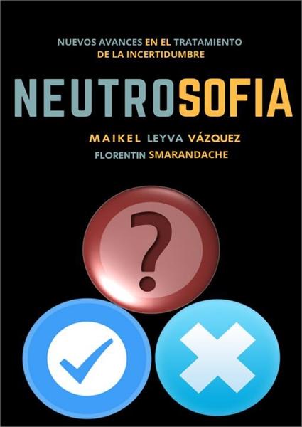 Neutrosofía: Nuevos avances en el tratam... by Vázquez, Maikel Leyva