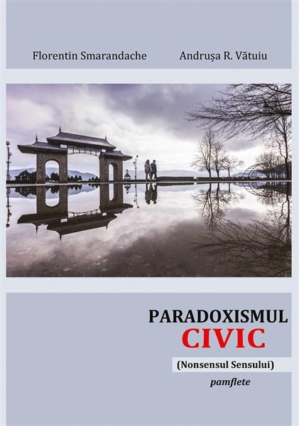 Paradoxismul civic : Nonsensul Sensului by Smarandache, Florentin