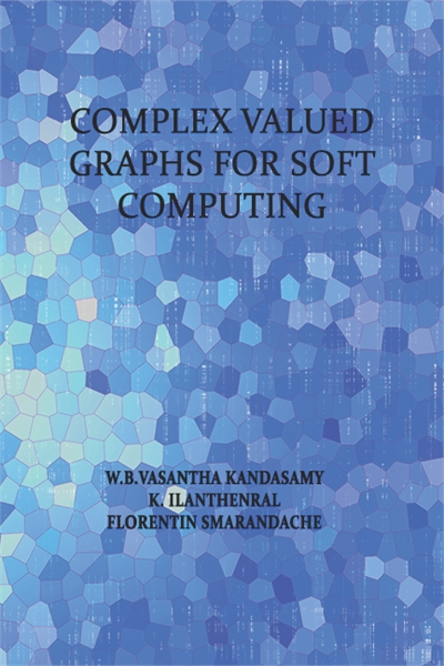 Complex Valued Graphs for Soft Computing by Kandasamy, W. B. Vasantha