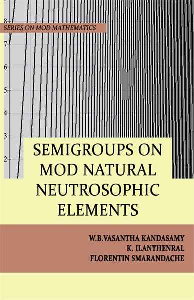 Semigroups on MOD Natural Neutrosophic E... by Kandasamy, W. B. Vasantha