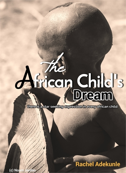The African Child's Dream : There's a st... by Adekunle, Rachel, A.