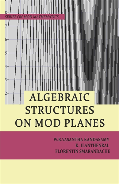 Algebraic Structures on MOD Planes by Kandasamy, W. B. Vasantha
