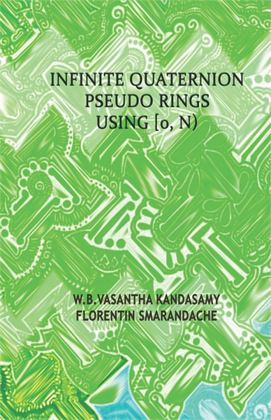 Infinite Quaternion Pseudo Rings Using [... by Kandasamy, W. B. Vasantha