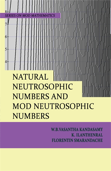 Natural Neutrosophic Numbers and MOD Neu... by Kandasamy, W. B. Vasantha