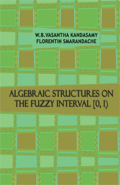 Algebraic Structures on the Fuzzy Interv... by Kandasamy, W. B. Vasantha