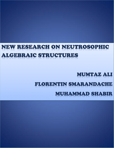 New Research on Neutrosophic Algebraic S... by Ali, Mumtaz