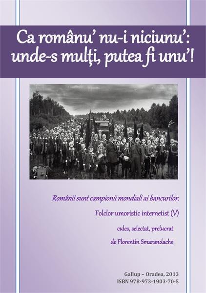 Ca românu' nu-i nici unu': unde-s mulţi,... by Smarandache, Florentin