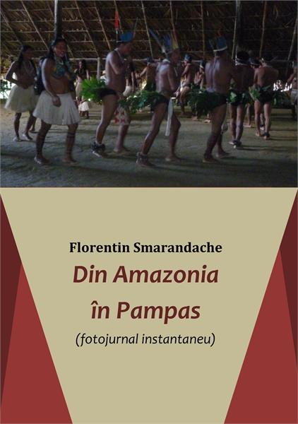 Din Amazonia în Pampas. Fotojurnal insta... by Smarandache, Florentin