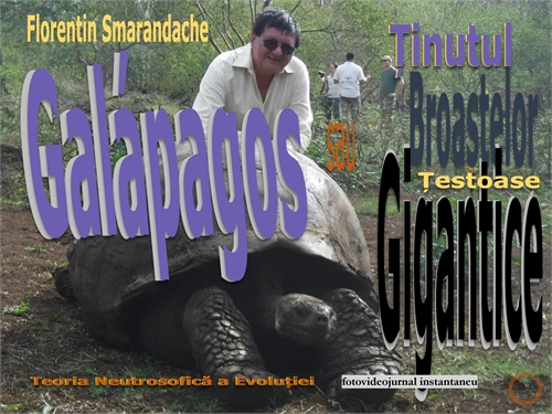 Galápagos sau Ținutul Broaștele Țestoase... by Smarandache, Florentin