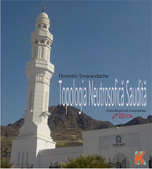 Topologia Neutrosofică Saudită. Fotojurn... by Smarandache, Florentin