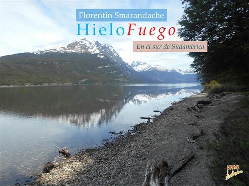 HieloFuego. En el sur de Sudamérica by Smarandache, Florentin