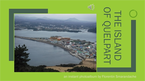 The Island of Quelpart. A photoalbum by Smarandache, Florentin