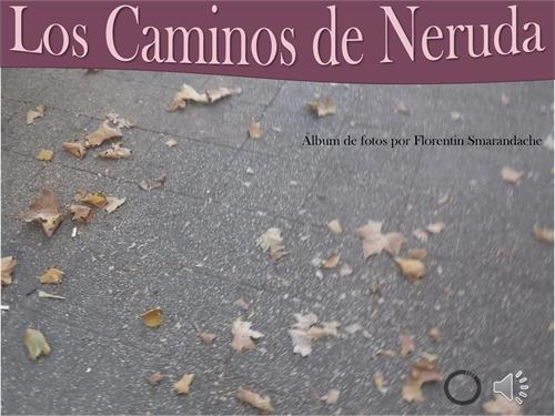 Los caminos de Neruda. Álbum de fotos by Smarandache, Florentin