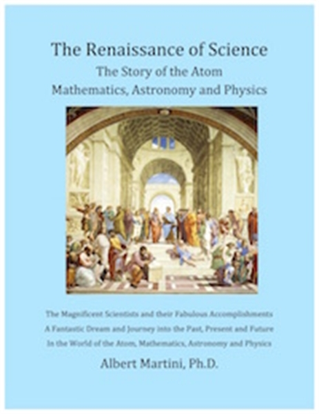 The Renaissance of Science: The Story of... by Martini, Albert, Ph.D.