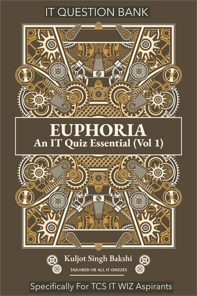 Euphoria: An IT Quiz Essential : Specifi... by Bakshi, Kuljot, Singh