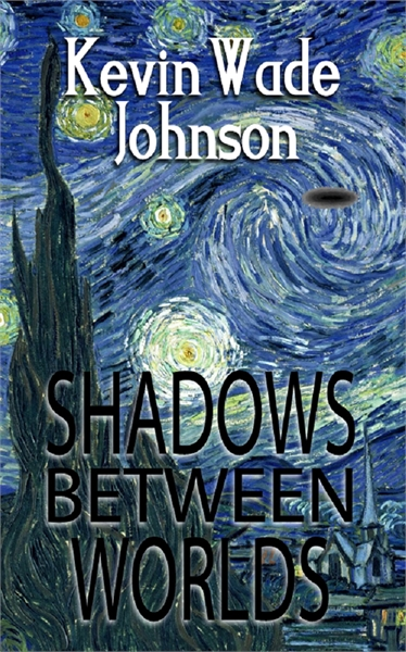 Shadows Between Worlds : Roads Between W... by Johnson, Kevin, Wade