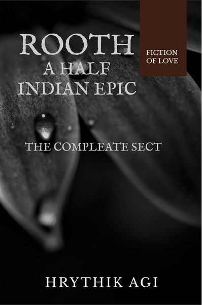 ROOTH : A Half Indian Epic by Agi, Hrythik