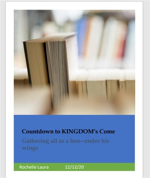 Countdown to Kingdom's Come : Gathering ... Volume 1 by Laura, Rochelle, A.