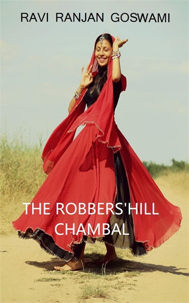 The Robbers' Hill Chambal by goswami, Ravi, Ranjan