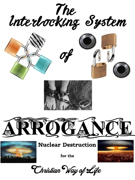 The Interlocking System of Arrogance : N... by Ferraro, Frank, P, Dr.