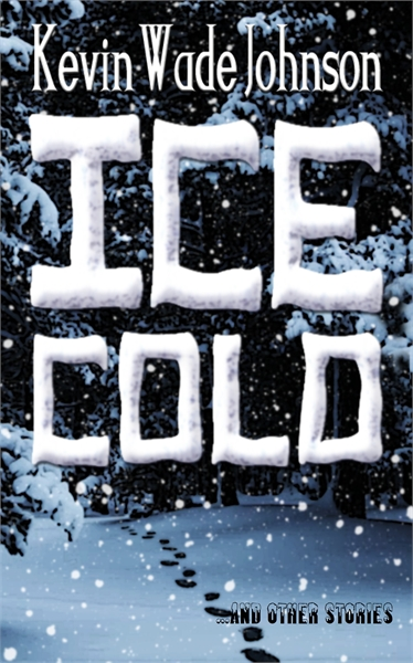 Ice Cold and Other Stories : Expanded Ed... by Johnson, Kevin, Wade