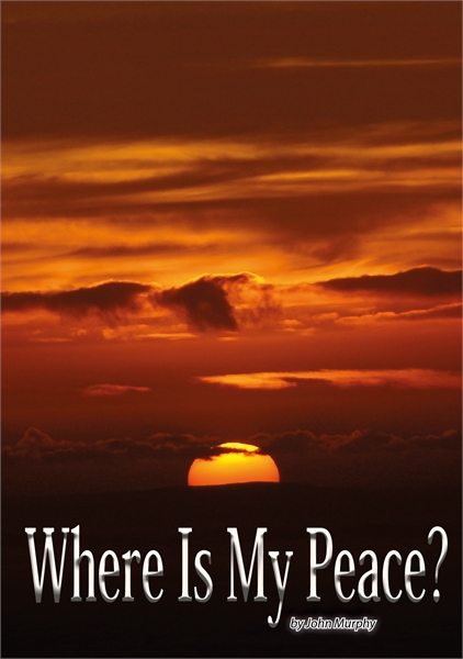 Where Is My Peace? : Volume 1 by Murphy, John