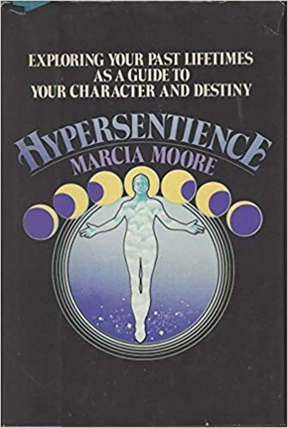 Hypersentience : Exploring your past lif... by Moore, Marcia