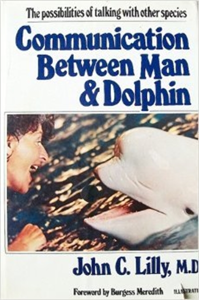 Communication Between Man and Dolphin : ... by M.D. Lilly, John , Cunningham