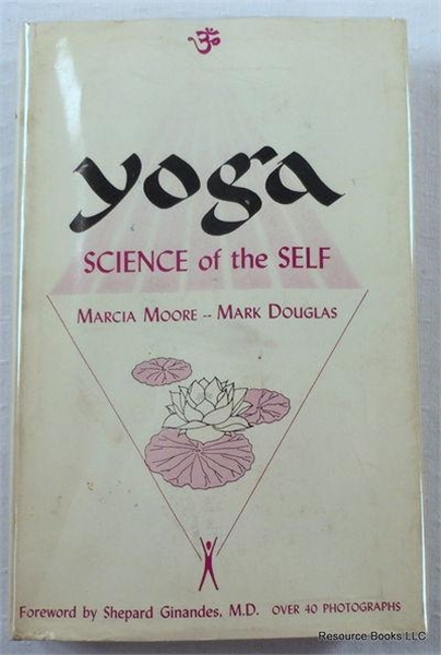 Yoga, Science of the Self by Moore, Marcia