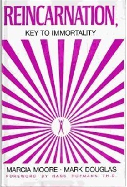 Reincarnation, Key to Immortality by Moore, Marcia